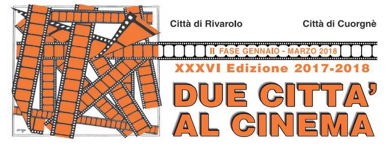 DUE CITTA' AL CINEMA - Dieci film fino a marzo per il ritorno della rassegna cinematografica - I TITOLI