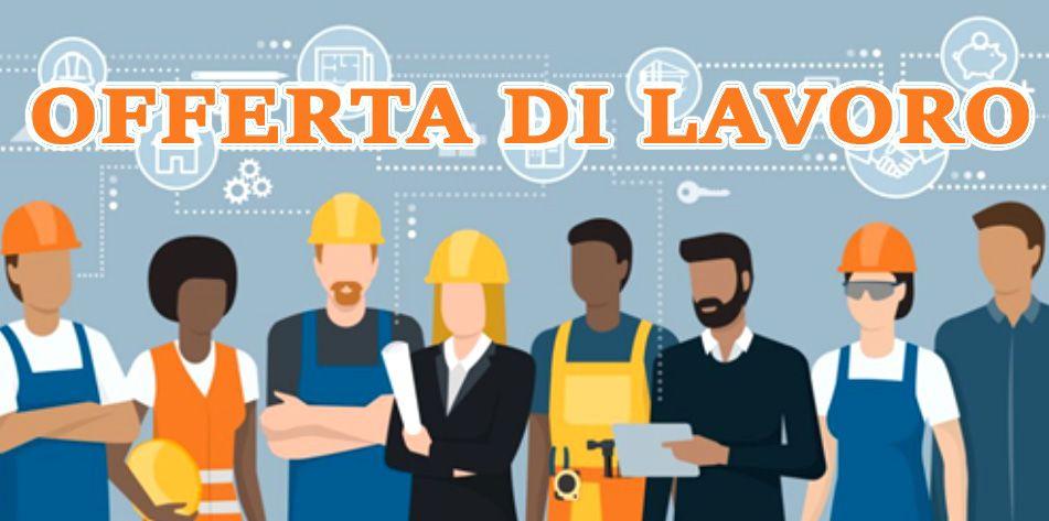 OFFERTA DI LAVORO - Azienda ricerca nuovo personale